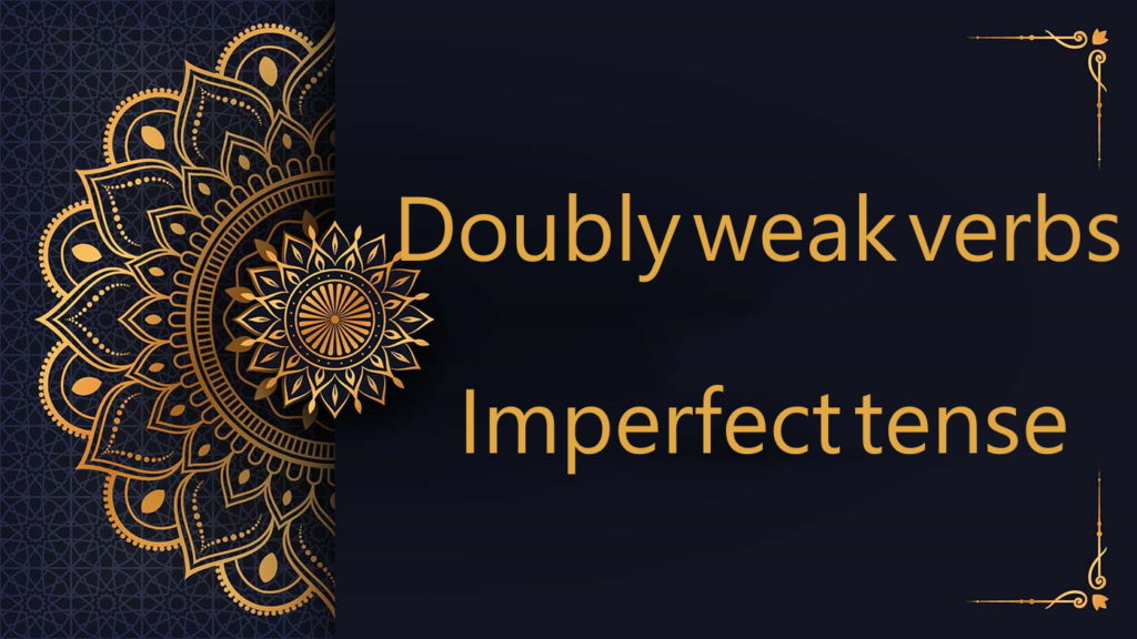 Doubly weak verbs | Imperfect tense - Arabic free courses
