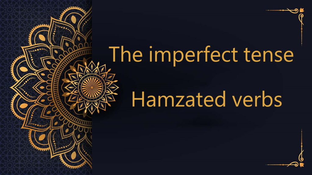 The hamzated verbs at the imperfect tense
