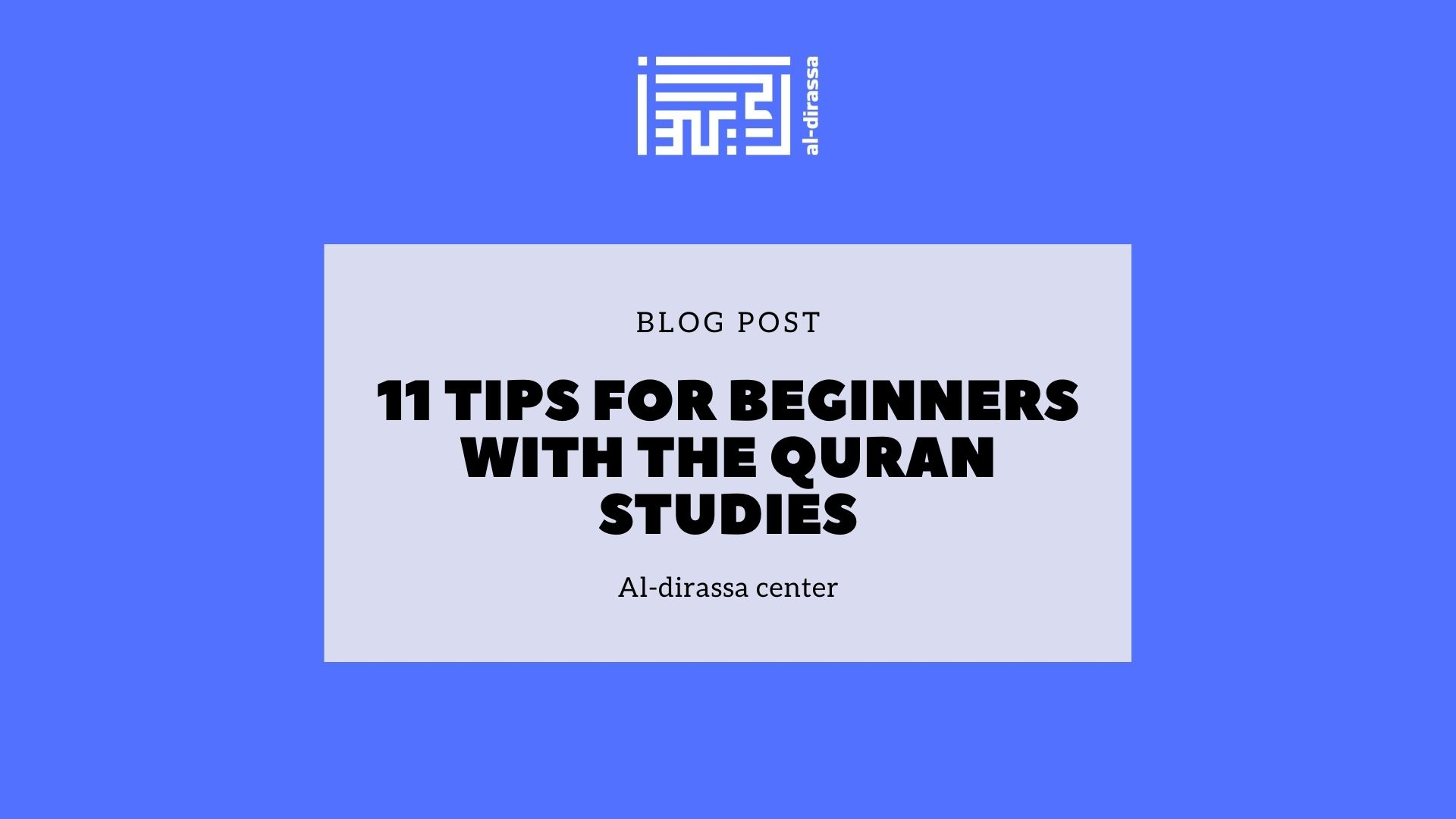 11 tips for beginners with the Quran studies