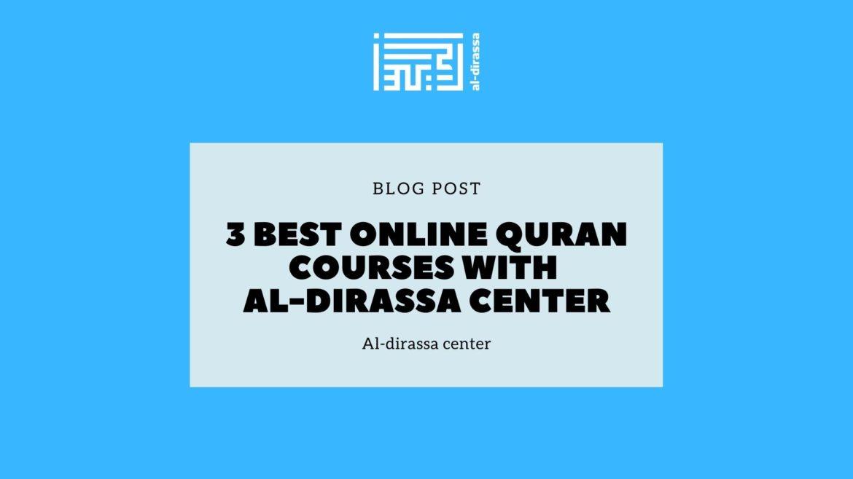 3 Best online Quran courses with al-dirassa center