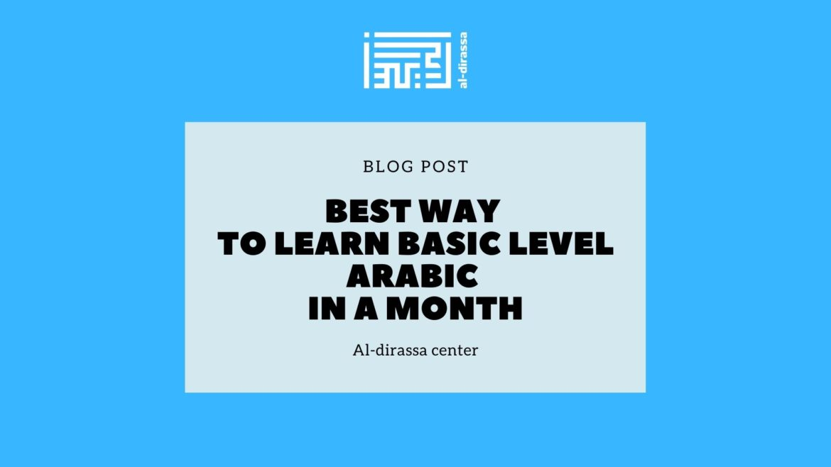 Best Way to Learn Basic Level Arabic in a month