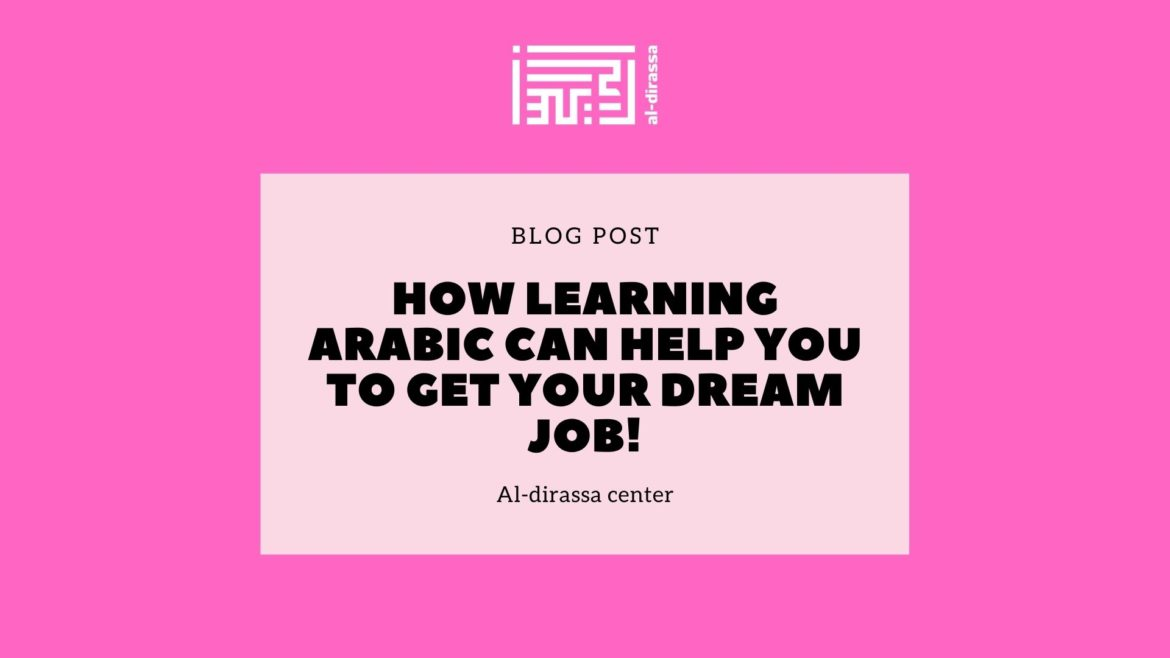 How Learning Arabic can help you to get your dream job!