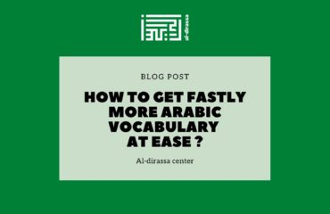How to get fastly more Arabic Vocabulary at Ease