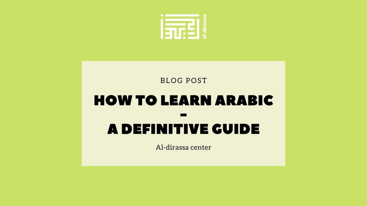 How to learn Arabic - A definitive Guide