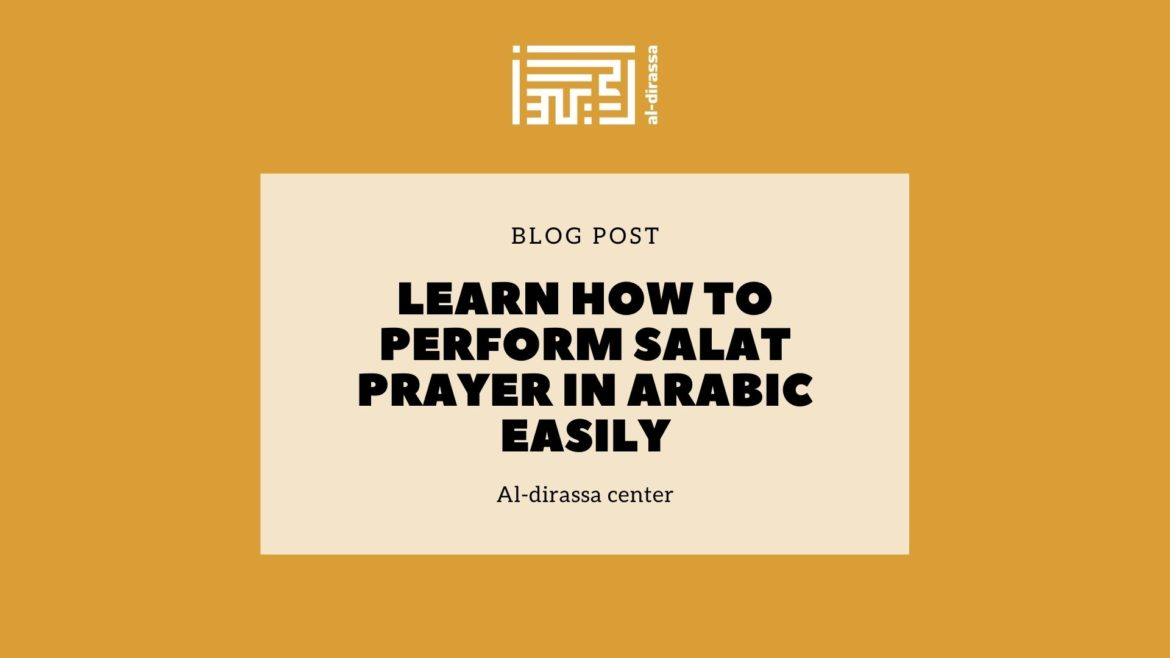 Learn how to perform salat prayer in Arabic easily