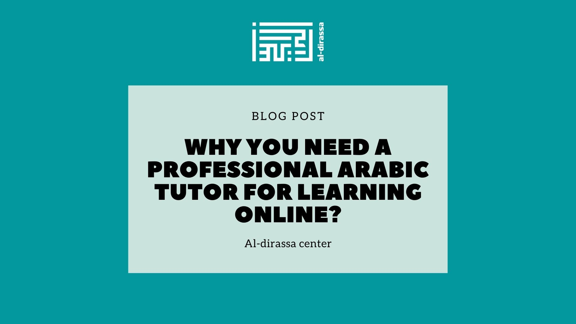 Why You Need a Professional Arabic Tutor for Learning Online