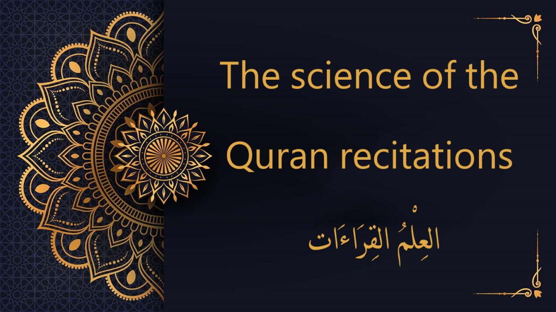 The science of the Quran recitations