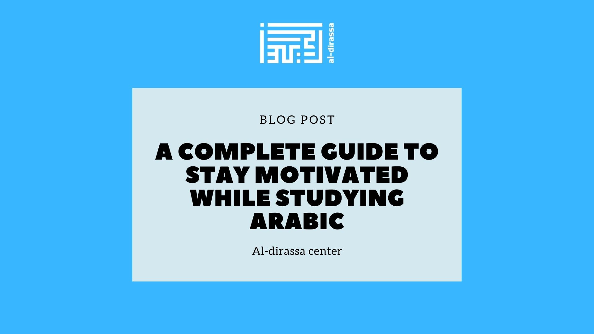 A complete guide to stay motivated while studying Arabic