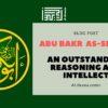 Abu Bakr as Siddiq - an outstanding compagnon
