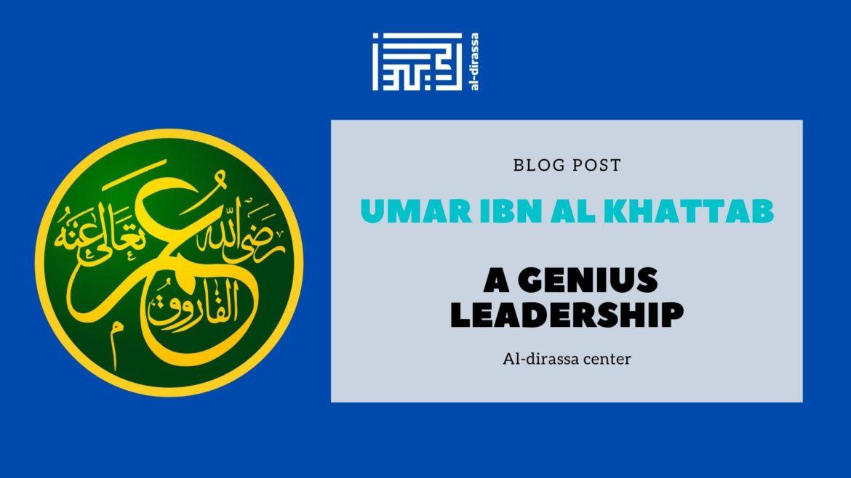 Discover the genius leadership of Umar ibn al Khattab